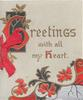 GREETINGS WITH ALL MY HEART(G&H illuminated) stylised gilt leaves & red flowers, pale grey background