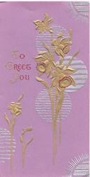 TO GREET YOU(T,G&Y illuminated)  left of stylised gilt daffodils, deep purple background