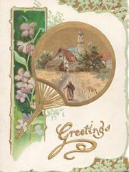 GREETINGS(G illuminated) in gilt below gilt bordered fan inset with rural scene, violets in green design left