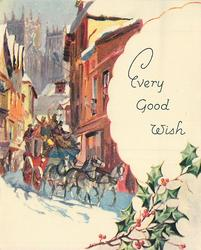 EVERY GOOD WISH on white with holly, stagecoach goes forward/right, village buildings surround