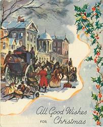 ALL GOOD WISHES FOR CHRISTMAS holly & yellow ribbon, many townsfolk & buildings, stagecoach