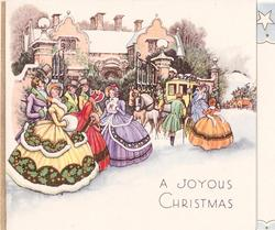 A JOYOUS CHRISTMAS 3 women in old style dress with men behind left, horse drawn carriage right, large residence behind