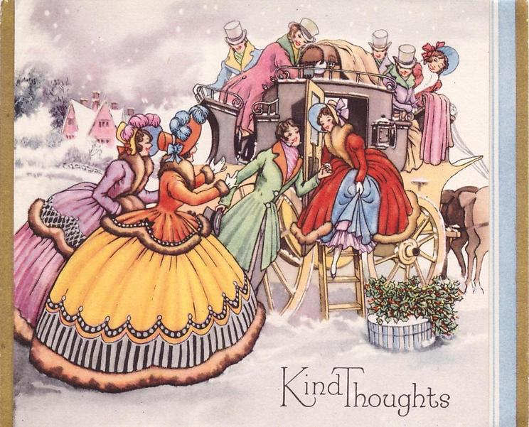 KIND THOUGHTS friends greet woman stepping down from carriage, round box with holly on the ground