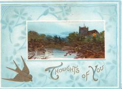 THOUGHTS OF YOU(T & Yilluminated)in gilt, watery rural inset with lighted church, gilt bird, pale blue marginal design