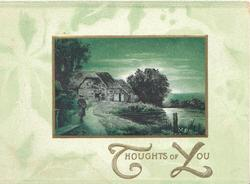 THOUGHTS OF YOU(T & Y illuminated) in gilt, watery rural inset , farm buildings, pale green background