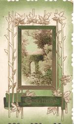 GREETINGS in gilt(G illuminated), rural inset , stone bridge in centre of elaborate leafy design, shades of green background