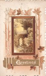 GREETINGS in gilt(G illuminated), rural inset , stone bridge in centre of elaborate leafy design, shades of brown background
