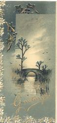 GREETINGS in gilt below watery evening rural inset with bridge & tree, stylised blossom & ivy on borders