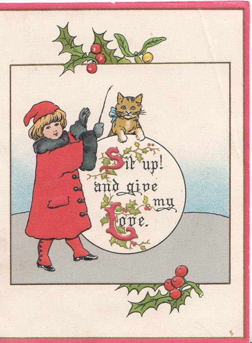 SIT UP! AND GIVE MY LOVE(S &,L  illuminated), girl in red left of white plaque, looks front,  cat, holly, 3 red margins