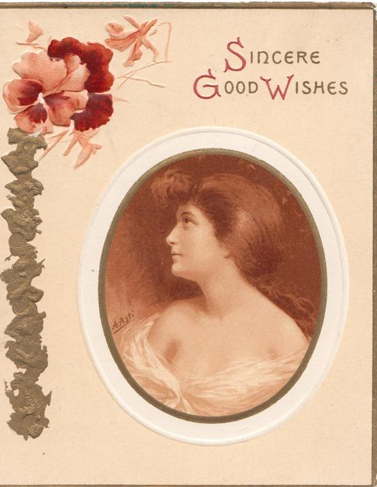 SINCERE GOOD WISHES woman in oval inset looking left, multicolored pansies over gilt design upper left