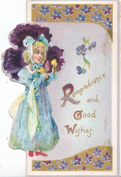 REMEMBRANCE AND GOOD WISHES(R,G&W illuminated) on pale purple/blue background, girl stands left holding rose, exaggerated purple pansy behind her head, floral/gilt design top & bottom