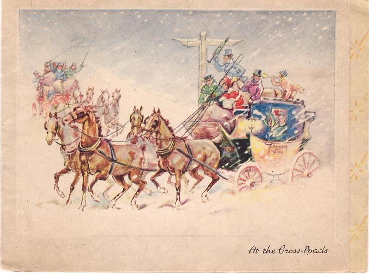 AT THE CROSS ROADS stagecoach drives left in snow, another fast approaches, passengers wave & blow horn as warning