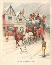 IN THE GOOD OLD DAYS man looks on stagecoach moving forward along snowy road, buildings background left, dog