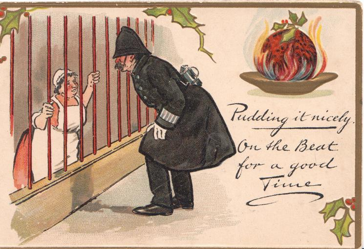 PUDDING IT NICELY ON THE BEAT FOR A GOOD TIME. policeman talks with cook through railings