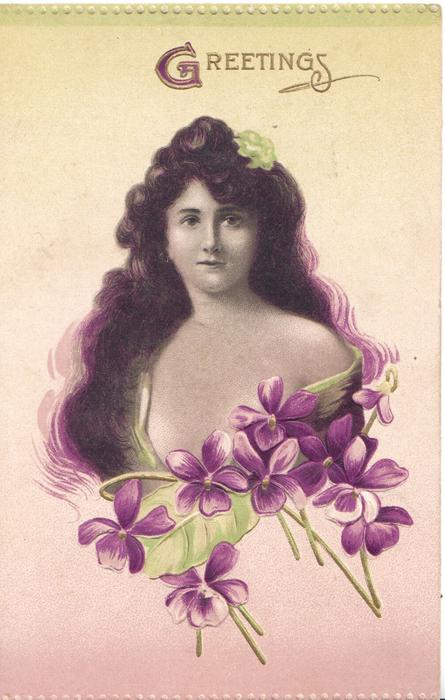 GREETINGS(G illuminated ) head & shoulders of very long haired girl in off shoulder dress, facing front, violets below