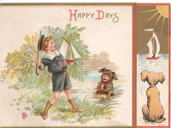 HAPPY DAYS in red & gilt, boy holding toy boat prepares to throw stick to dog in the water