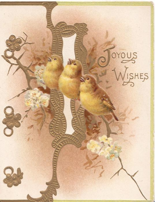 JOYOUS WISHES in gilt right, 3 birds of happiness perched on stylised blossom in front of complex gilt design