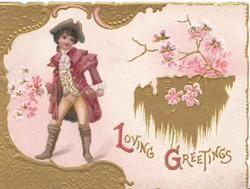 LOVING GREETINGS(L & G illuminated ) below gilt & floral design boy stands left in aggresive stance, heavy gilt design left