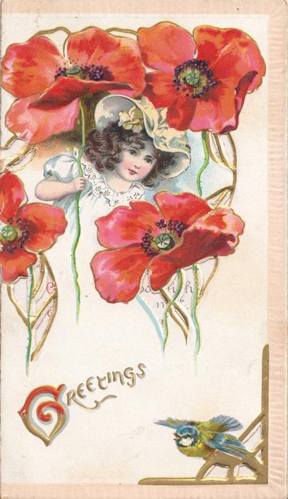 GREETINGS(G illuminated ) young girl facing front, holds stalk of exaggerated red poppies, perforated gilt stal design, bluebird flies below