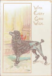 WITH EVERY GOOD WISH dog with ribbon stands in from of inset with a house scene