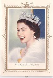 HER MAJESTY QUEEN ELIZABETH II, head & shoulders view,  looks part left, fur shawl, dropped pear earring, gilt border
