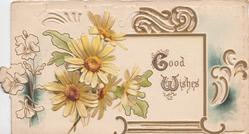 GOOD WISHES(G & W illuminated) in gilt right of 4 yellow daisies in designed plaque, stylised pansies left