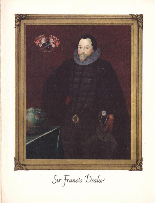 SIR FRANCIS DRAKE framed portrait, faces front, globe on table left
