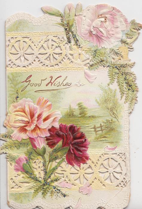 GOOD WISHES in gilt design on rural inset above red & pink carnations, pink carnation above, heavy perforated designs