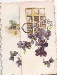 GREETINGS in gilt over perforated window, violets below, opens to reveal another window & rural scene