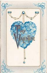 TO MY VALENTINE in blue & gilt over heart of blue forget-me-nots suspended from gilt chains, blue corner ribbons