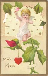 WITH LOVE in gilt below left, cupid in cut -out inset dangles heart on chain in front of red roses, gilt margins