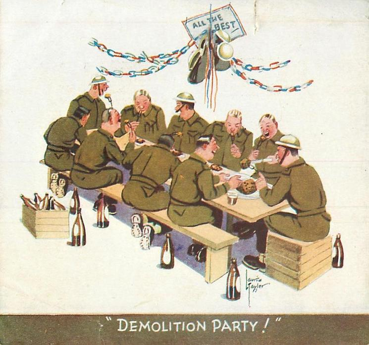 DEMOLITION PARTY! 10 soldiers sit at table eating cake, beer bottles surround, streamers above with sign reading ALL THE BEST