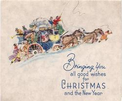 BRINGING YOU ALL GOOD WISHES FOR CHRISTMAS AND THE NEW YEAR loaded stagecoach drive right in snow