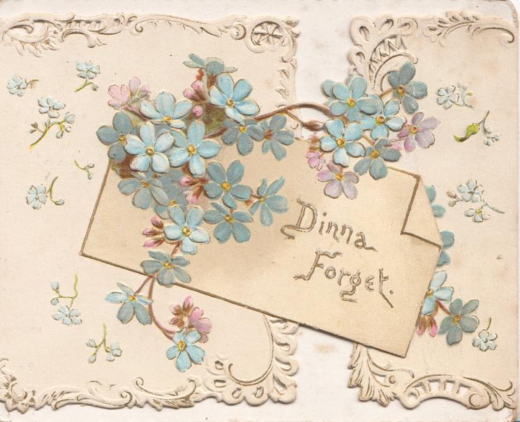 DINNA FORGET in gilt on enveope shaped plaque multiple small sprays of blue forget-me-nots