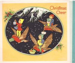CHRISTMAS CHEER ovular inset on peach background with holly: pixies carry parcels, flying on the backs of 3 birds, night sky with snow