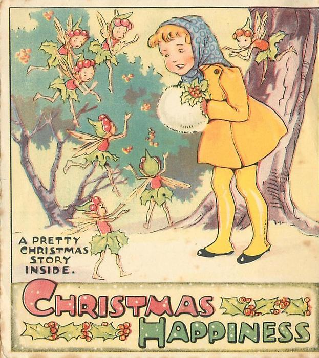 CHRISTMAS HAPPINESS below,  A PRETTY CHRISTMAS STORY INSIDE , girl faces left, looking at 6 holly fairies, another fairy behind