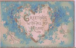 GREETINGS WITH ALL MY HEART written in gilt inside gilt heart, surrounded by blue forget-me-nots