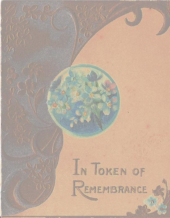 IN TOKEN OF REMEMBRANCE blue forget-me-nots in circle, gilt design to the left