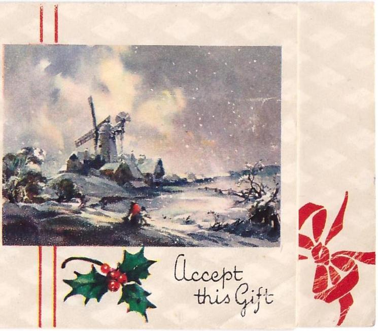 ACCEPT THIS GIFT parent and child walk toward village & windmill, snow; holly below, red bow right