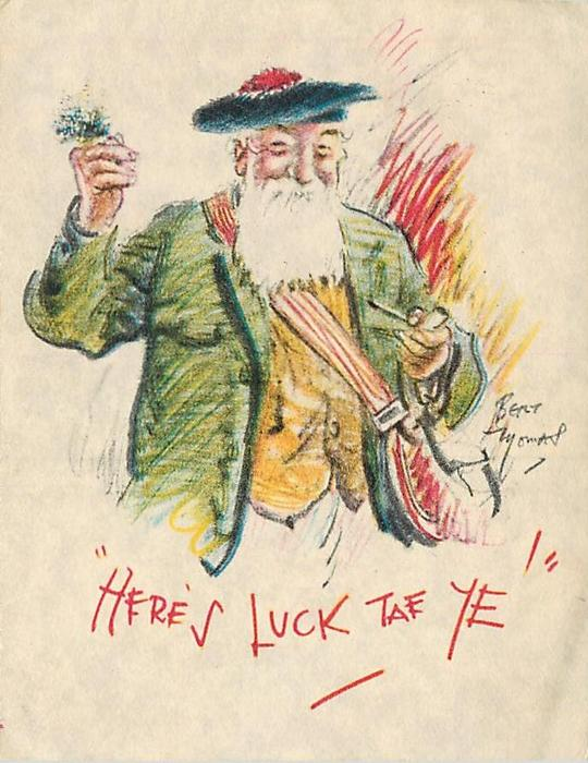 HERE'S LUCK TAE YE! man in Scottish tam, faces front holding heather in right hand
