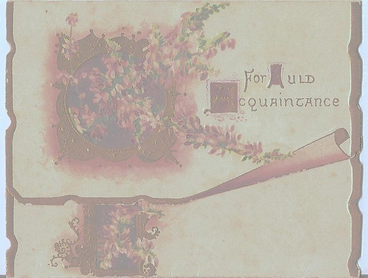 FOR AULD ACQUAINTANCE in gilt left of gilt design & pink heather, white heather on flap below