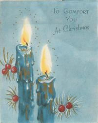 TO COMFORT YOU AT CHRISTMAS two lit candles, six red berries, gilt, blue background