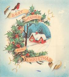 BEST WISHES FOR CHRISTMAS on banner with robin, holly & mistletoe, circular inset of cabin in snow