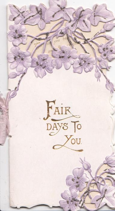 FAIR DAYS TO YOU in gilt above & below sprays of violets