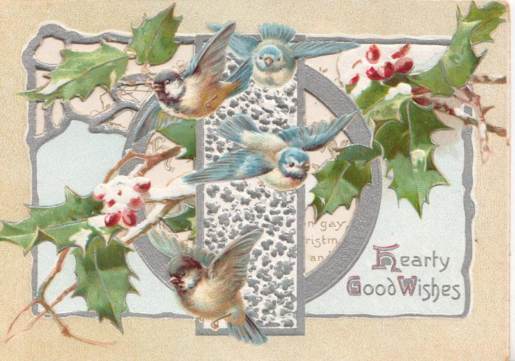 HEARTY GOOD WISHES(H,G & W illuminated) 4 blue tits fly front over perforated silver design with berried holly