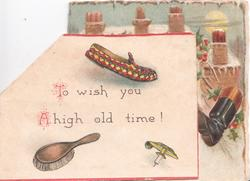 TO WISH YOU A HIGH OLD TIME! slipper above, hairbrush & lamp below,  embossed