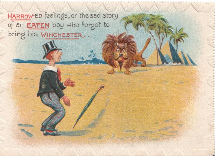 HARROW-ED FEELINGS, OR THE SAD STORY OF AN EATEN BOY WHO FORGOT TO BRING HIS WINCHESTER. with the schools highlighted in red, man in upper class dress drops his umbella in the desert when threatened by lion