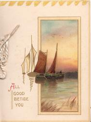 ALL GOOD BETIDE YOU in gilt below left, sailing boats in & out of yellow margin inset