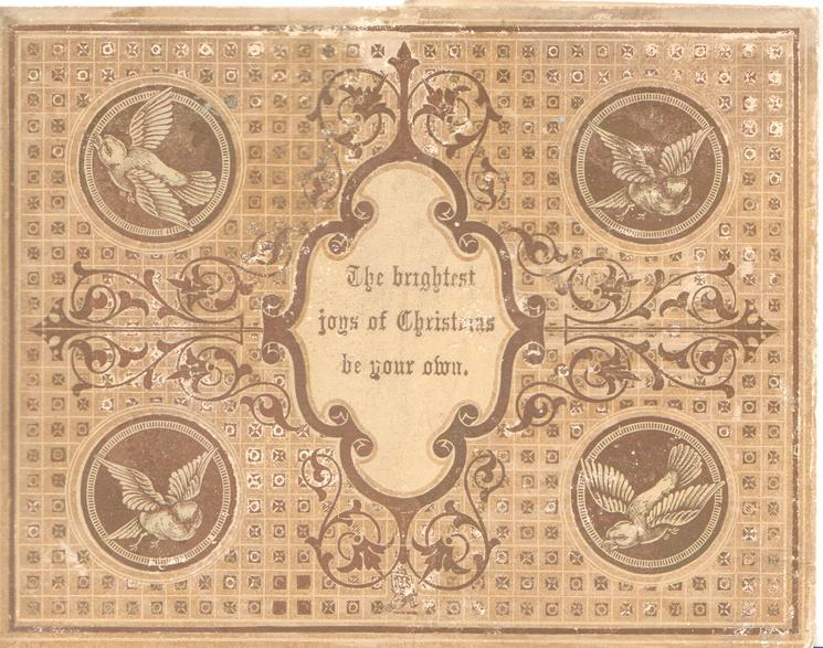 THE BRIGHTEST  JOYS OF CHRISTMASTIDE BE YOUR OWN on cream plaque surrounded by brown & pale yellow design, 4 circular insets of flying birds