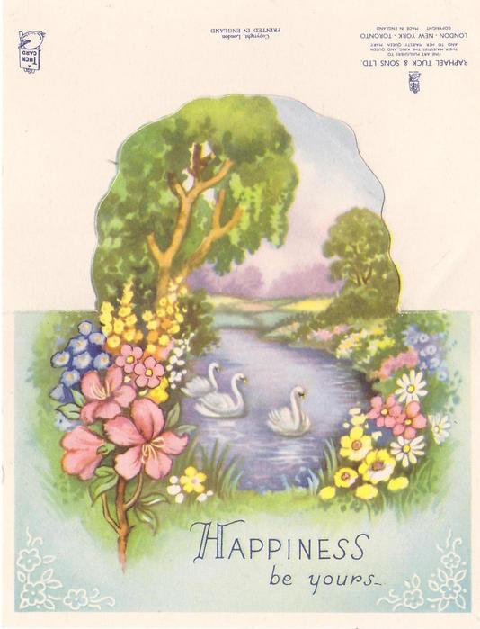 HAPPINESS BE YOURS 3 swans on water with rural, floral surround